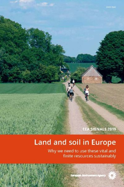 Cover EEA Signals 2019 | Land and soil in Europe - Why we need to use these vital and finite resources sustainably | © EEA, Copenhagen, 2019